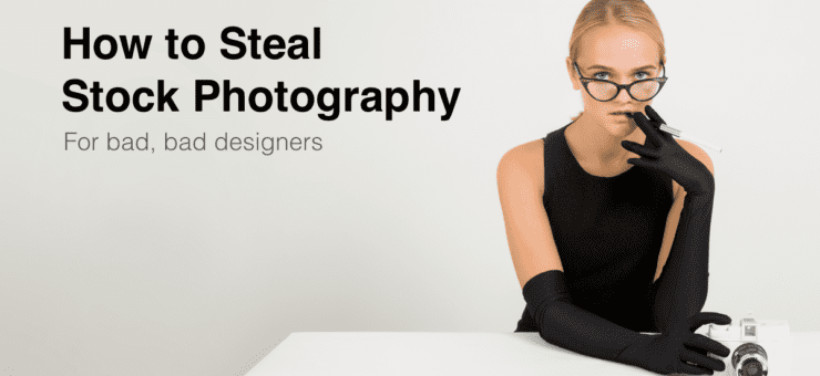 How to Steal Stock Photos and Ways to Get Them Legally